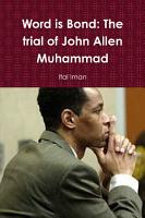 Word is Bond  The trial of John Allen Muhammad PDF