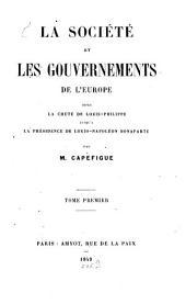 La société et les gouvernements de l'Europe: depuis la chute de Louis-Philippe jusqu'à la présidence de Louis Napoleon Bonaparte, Volume1