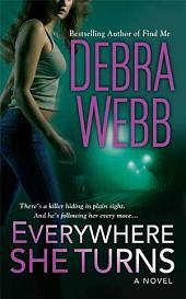Everywhere She Turns: A Novel