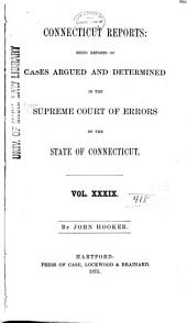 Connecticut Reports: Proceedings in the Supreme Court of the State of Connecticut, Volume 39