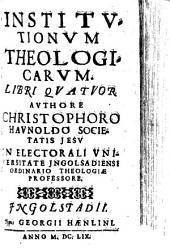 Institvtionvm Theologicarvm Libri Qvatvor