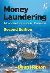 Money Laundering: A Concise Guide for All Business, Edition 2