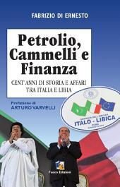 Petrolio, cammelli e finanza: cent'anni di storia ed affari tra Italia e Libia