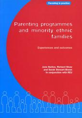 Parenting Programmes and Minority Ethnic Families: Experiences and outcomes