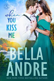 When You Kiss Me  Maine Sullivans  Contemporary Romance  Book