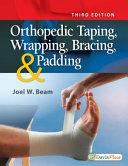 Orthopedic Taping  Wrapping  Bracing  and Padding PDF