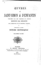 Œuvres de Saint-Simon & d'Enfantin: précédées de deux notices historiques et publiées par les membres du conseil institut́ par Enfantin pour l'exécution de ses dernières volontés ...