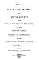 Governor s Message and Annual Reports of the Public Officers of the State  and of the Boards of Directors  Visitors  Superintendents  and Other Agents of Public Institutions Or Interests of Virginia PDF