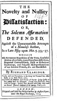 The Novelty and Nullity of Dissatisfaction  Or  the Solemn Affirmation Defended  Against the Unwarrantable Attempts of a Nameless Author  i e  Joseph Skidmore   in a Late Essay Upon Mat  5  33  37  Etc PDF
