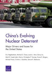 China's Evolving Nuclear Deterrent: Major Drivers and Issues for the United States