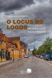 O Locus do Logos - Prepostos e o Pântano dos Assalariados - 2 vol