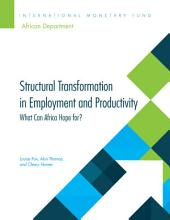 Structural Transformation in Employment and Productivity: What Can Africa Hope For?