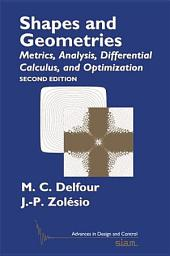 Shapes and Geometries: Metrics, Analysis, Differential Calculus, and Optimization, Second Edition