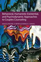 Behavioral  Humanistic Existential  and Psychodynamic Approaches to Couples Counseling PDF