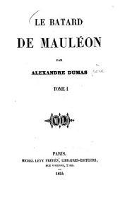 Le batard de Mauléon: Volume1