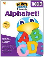 I Know My Alphabet!, Ages 3 - 6