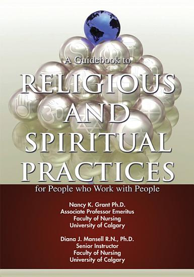 A Guidebook to Religious and Spiritual Practices for People Who Work with People PDF