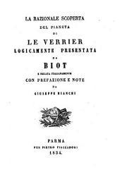 La razionale scoperta del pianeta di Le Verrier logicamente presentata da Biot e recata italianamente con prefazione e note da Giuseppe Bianchi