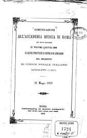 Comunicazione all'Accademia medica di Roma su alcune inesattezze di criteri e di linguaggio del progetto di codice penale italiano nelle materie attente alla medicina, 21 maggio 1876