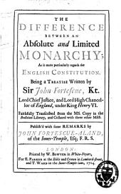 The Difference Between an Absolute and Limited Monarchy: As it More Particularly Regards the English Constitution ...