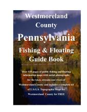 Westmoreland County Pennsylvania Fishing & Floating Guide Book: Complete fishing and floating information for Westmoreland County Pennsylvania
