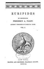 Euripides ex recensionse F.A.Paley, accessit verborum et nominum index: Τόμος 1