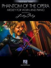 The Phantom of the Opera (Songbook): Medley for Violin and Piano