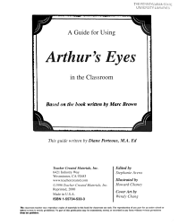 A Guide for Using Arthur s Eyes in the Classroom