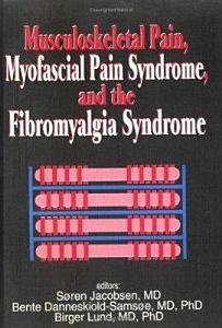 Musculoskeletal Pain  Myofascial Pain Syndrome  and the Fibromyalgia Syndrome