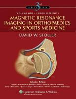 Magnetic Resonance Imaging in Orthopaedics and Sports Medicine PDF