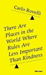 There Are Places In The World Where Rules Are Less Important Than Kindness Book PDF