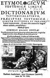 Etymologicum Teutonicae linguae sive Dictionarium Teutonico-Latinum: Volume 1