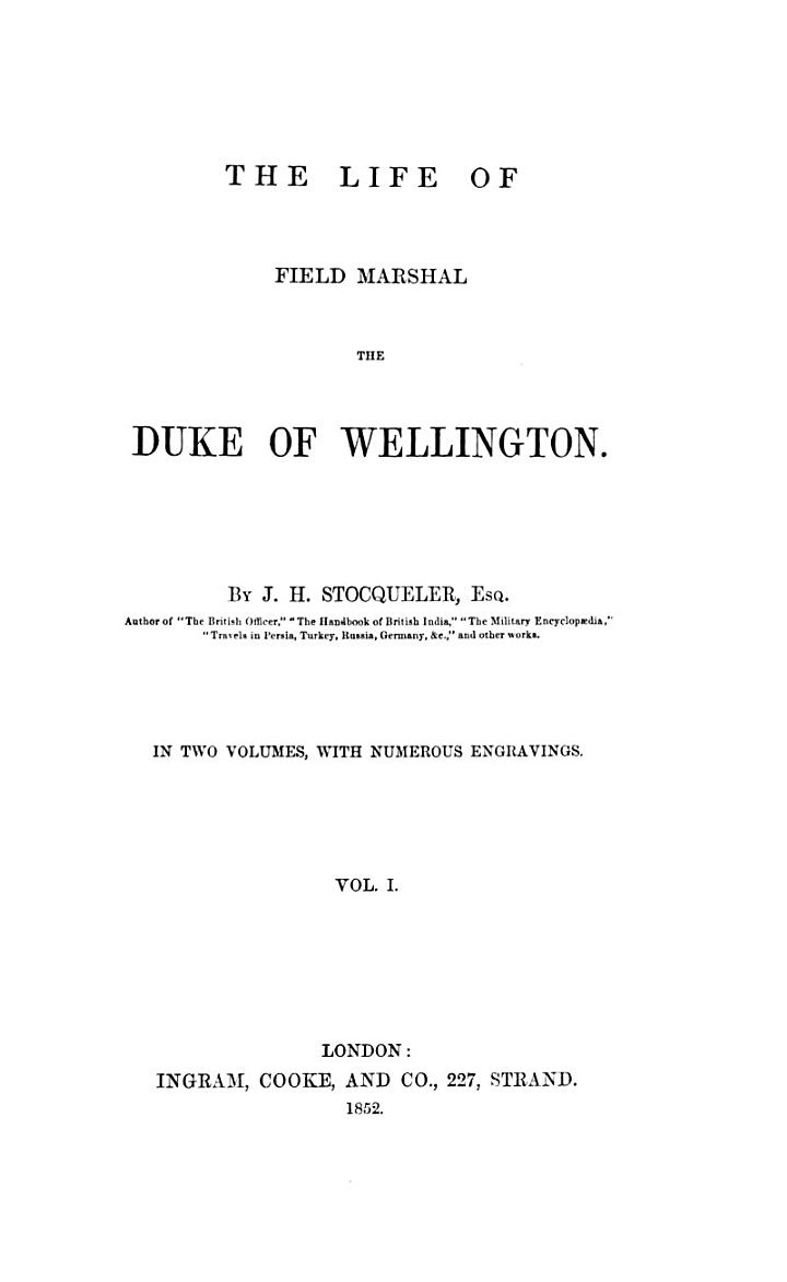 The Life of Field Marshal the Duke of Wellington