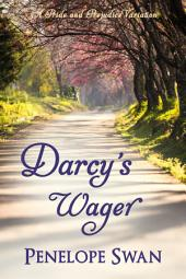 Darcy's Wager: A Pride and Prejudice Variation: a Regency romance for Jane Austen fans