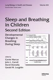 Sleep and Breathing in Children: Developmental Changes in Breathing During Sleep, Second Edition, Edition 2