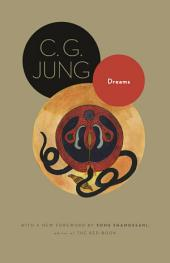 Dreams: (From Volumes 4, 8, 12, and 16 of the Collected Works of C. G. Jung)