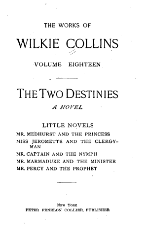 The two destinies  Little novels  Mr  Medhurst and the princess  Miss Jeromette and the clergyman  Mr  Captain and the nymph  Mr  Marmaduke and the minister  Mr  Percy and the prophet PDF