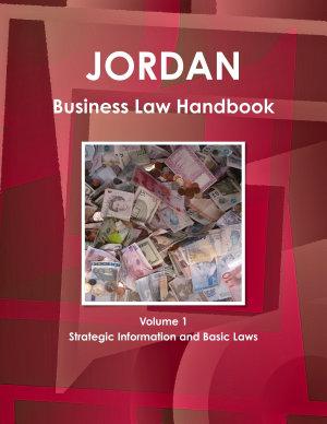 Jordan Business Law Handbook Volume 1 Strategic Information and Basic Laws