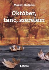 Október, tánc, szerelem