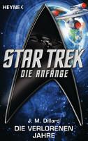 Star Trek   Die Anf  nge  Die verlorenen Jahre PDF