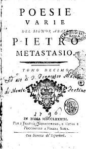 Opere del signor abate Pietro Metastasio. Tomo primo [-duodecimo]: Poesie varie del signor abate Pietro Metastasio, Volume 10