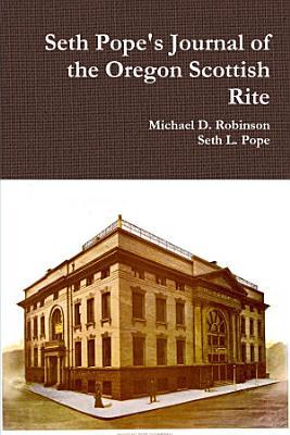 Seth Pope s Journal of the Oregon Scottish Rite PDF