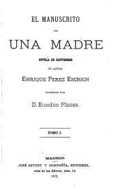 El manuscrito de una madre: novela de costumbres, Volumen 1