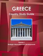 Greece Country Study Guide Volume 1 Strategic Information and Developments
