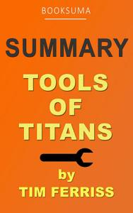 Summary  Tools of Titans by Tim Ferriss PDF