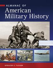 Almanac of American Military History [4 volumes]