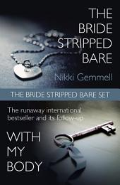 The Bride Stripped Bare Set: The Bride Stripped Bare / With My Body