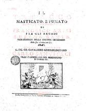 Il Tabacco masticato, e fumato trattenimenti ditirambici di Francesco Arisi fra gli arcadi Eufemo Batio