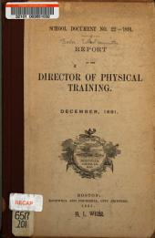 Report of the Director of Physical Training: December, 1891