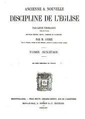 Ancienne & nouvelle discipline de l'église: Volume6